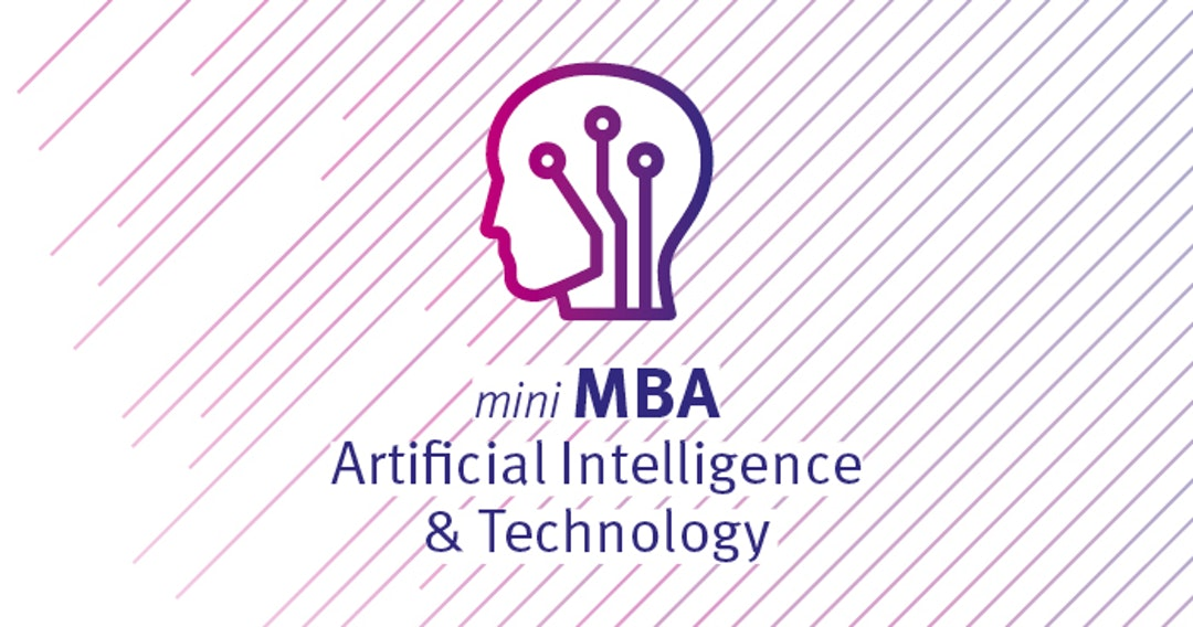 Participez au mini-MBA Artificial Intelligence & Technology